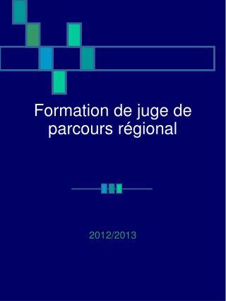 Formation de juge de parcours régional