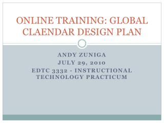 ONLINE TRAINING: GLOBAL CLAENDAR DESIGN PLAN