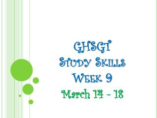 GHSGT  Study Skills Week 9