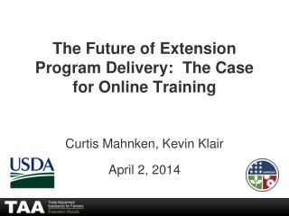 The Future of Extension Program Delivery:  The Case for Online Training