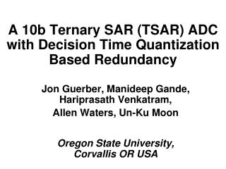 A 10b Ternary SAR (TSAR) ADC with Decision Time Quantization Based Redundancy