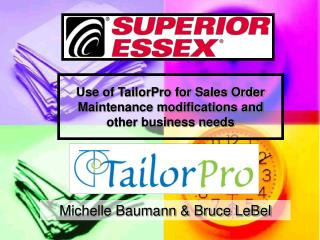 Use of TailorPro for Sales Order Maintenance modifications and other business needs