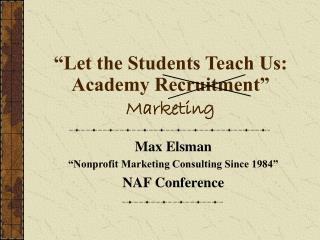 """Let the Students Teach Us:  Academy Recruitment""  Marketing"