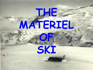 THE  MATERIEL  OF  SKI
