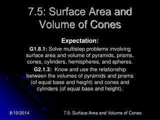 7.5: Surface Area and Volume of Cones