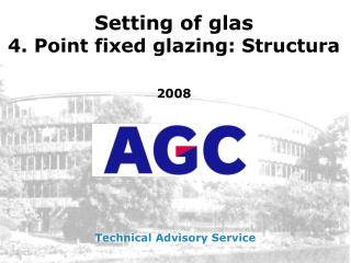 Setting of glas 4. Point fixed glazing: Structura 2008