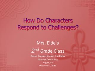 How Do Characters  Respond to Challenges?