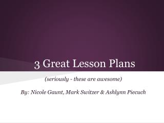 3 Great Lesson Plans