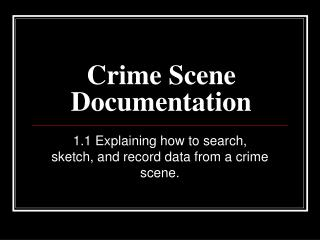 Crime Scene Documentation