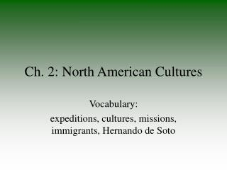 Ch. 2: North American Cultures