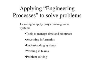 Applying �Engineering Processes� to solve problems
