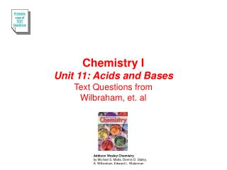 Chemistry I Unit 11: Acids and Bases Text Questions from Wilbraham, et. al