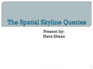 The Spatial Skyline Queries