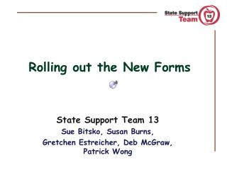 Rolling out the New Forms