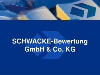 SCHWACKE-Bewertung GmbH & Co. KG