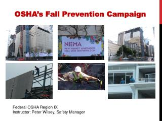 Federal OSHA Region IX Instructor: Peter Wilsey, Safety Manager