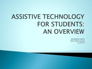 ASSISTIVE TECHNOLOGY FOR STUDENTS: AN OVERVIEW