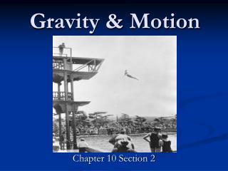 Gravity & Motion