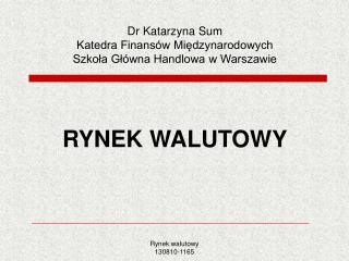 Dr Katarzyna Sum Katedra Finansów Międzynarodowych Szkoła Główna Handlowa w Warszawie