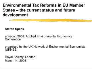 Environmental Tax Reforms in EU Member States   the current status and future development