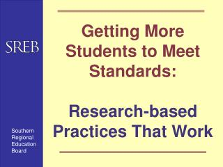 Getting More Students to Meet Standards:  Research-based Practices That Work