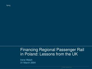 Financing Regional Passenger Rail in Poland: Lessons from the UK