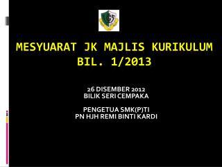 MESYUARAT JK MAJLIS KURIKULUM  BIL. 1/2013