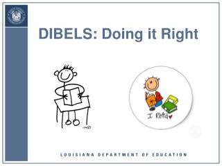 DIBELS: Doing it Right