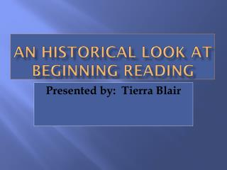 An Historical Look at Beginning Reading