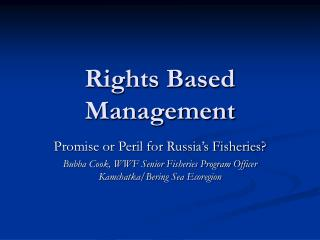 Rights Based Management