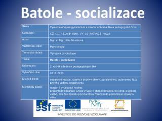 Batole - socializace