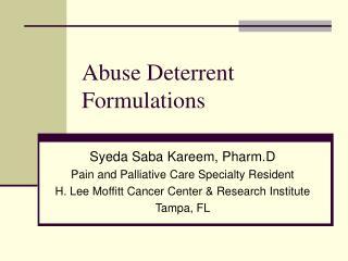 Abuse Deterrent Formulations