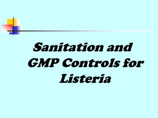 Sanitation and GMP Controls for Listeria