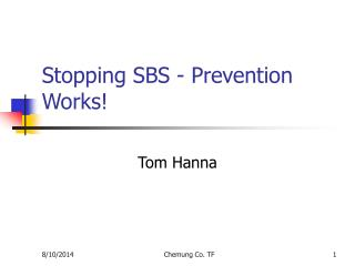 Stopping SBS - Prevention Works!
