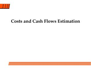 Costs and Cash Flows Estimation