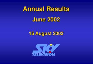 Annual Results June 2002 15 August 2002