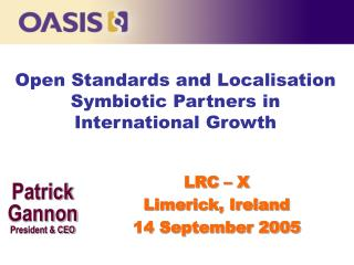 Open Standards and Localisation  Symbiotic Partners in International Growth