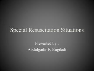 Special Resuscitation Situations