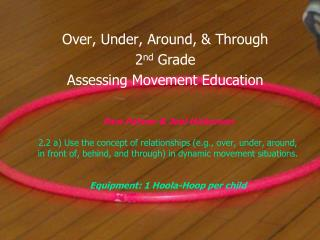 Over, Under, Around, & Through 2 nd  Grade Assessing Movement Education