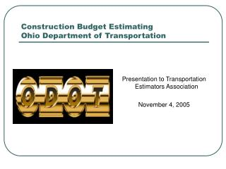 Construction Budget Estimating Ohio Department of Transportation
