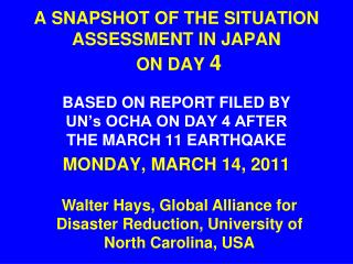 A SNAPSHOT OF THE SITUATION ASSESSMENT IN JAPAN   ON DAY  4