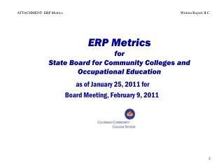 ERP Metrics for State Board for Community Colleges and Occupational Education
