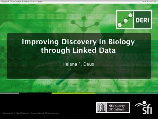 Improving Discovery in Biology through Linked  Data