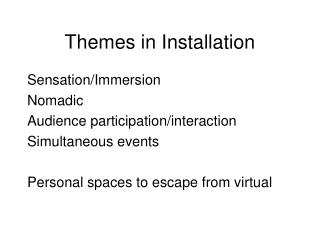 Themes in Installation