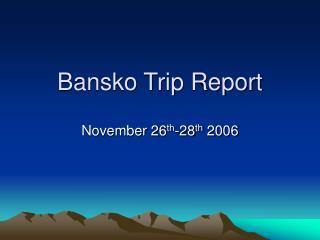 Bansko Trip Report