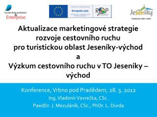 Konference,  Vrbno pod Pradědem, 28.  3. 2012 Ing . Vladimír Vavrečka, CSc.