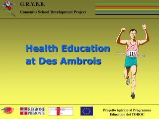 Health Education  at Des Ambrois