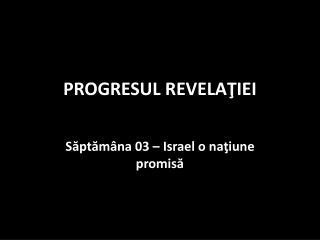 PROGRESUL REVELAŢIEI