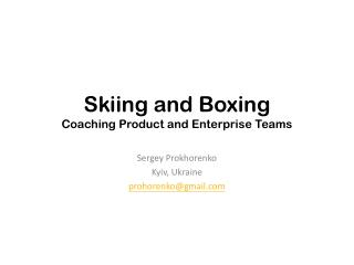 Skiing and Boxing Coaching Product and Enterprise Teams