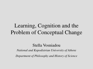 Learning, Cognition and the Problem of Conceptual Change